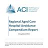 Regional Aged Care Hospital Avoidance Compendium Report 2014