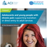Toolkit for Adolescents and young people with chronic pain: Supporting transition or direct entry to adult services